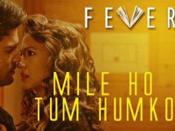 Mile Ho Tum Humko Fever