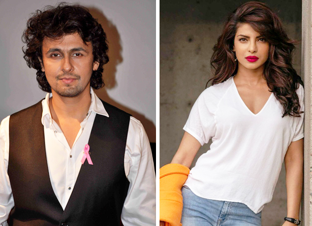 It's Sonu Nigam versus Priyanka Chopra now! features