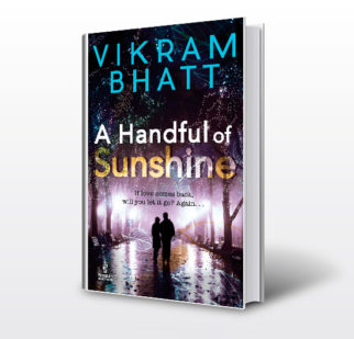 Book review - Vikram Bhatt's A Handful of Sunshine - If love comes back, will you let it go Again