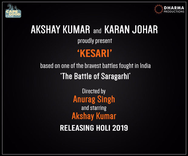 Akshay Kumar and Karan Johar announce their film Kesari based on Battle of Saragarhi-1