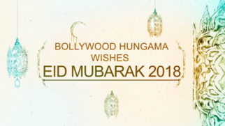 Bollywood Hungama Wishes Eid Mubarak 2018