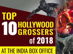 Top 10 Hollywood Grossers of 2018 at Indian Box Office