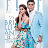 Karan Johar and Alia Bhatt for Elle magazine February 2019 (Featured)