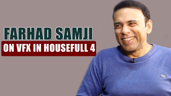 EXCLUSIVE Farhad Samji On VFX In Housefull 4 Akshay Kumar Sajid Nadiadwala