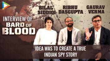 "Bard of Blood – ""ART does not have BOUNDARIES"" Bilal Siddiqi Ribhu Dasgupta Gaurav Emraan"