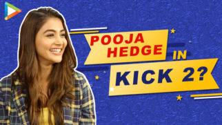"Pooja Hegde OPENS UP on Kick 2 ""I LOVE Salman Sir & Hopefully something comes up..."""