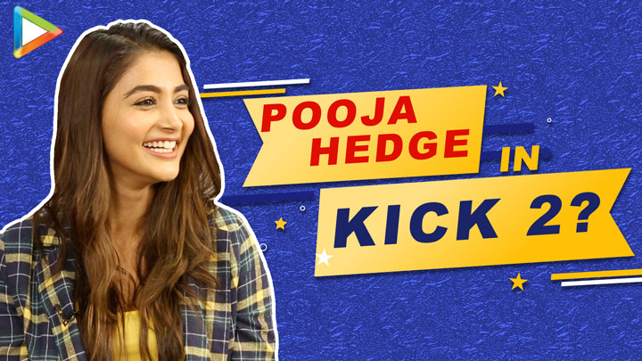 "Pooja Hegde OPENS UP on Kick 2 ""I LOVE Salman Sir & Hopefully something comes up..."""