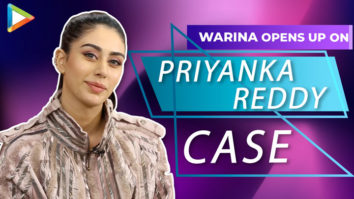 """Warina Hussain REACTS to Priyanka Reddy Case """"I've that RAGE inside me"""" Future Projects"""