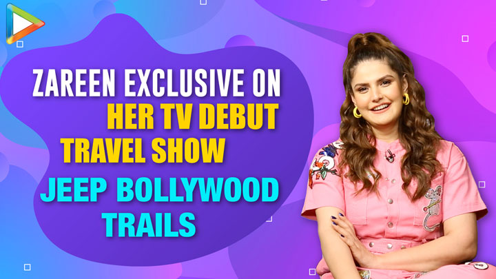 Zareen Khan EXCLUSIVE on AXN's Jeep Bollywood Trails Bollywood Shoot Locations Directors