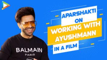 Aparshakti on his TOUGHEST role so far, Working with Ayushmann in film, Taapsee, Vidya Balan
