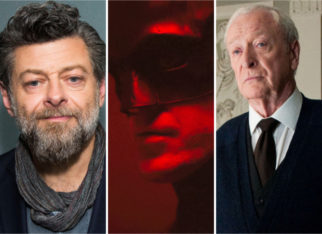 Andy Serkis says The Batman will explore emotional connect between Bruce and Alfred, says Michael Caine was fantastic