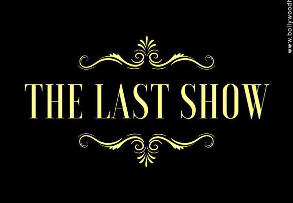 First Look Of The Movie The Last Show