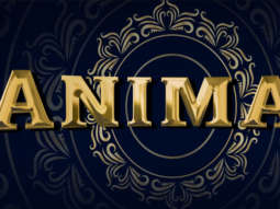 Animal Announcement Video Ranbir Kapoor, Anil Kapoor