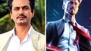 Nawazuddin Siddiqui joins the cast of Tiger Shroff starrer Heropanti 2