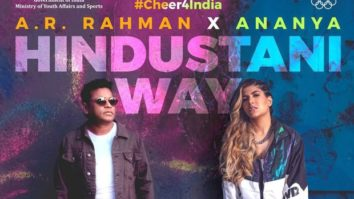 Ananya Birla's brand new track Hindustani Way with A R Rahman is out now; a tribute to the Indian team ahead of Tokyo Olympics 2020